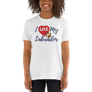 I Love My Labrador - Unisex T-Shirt