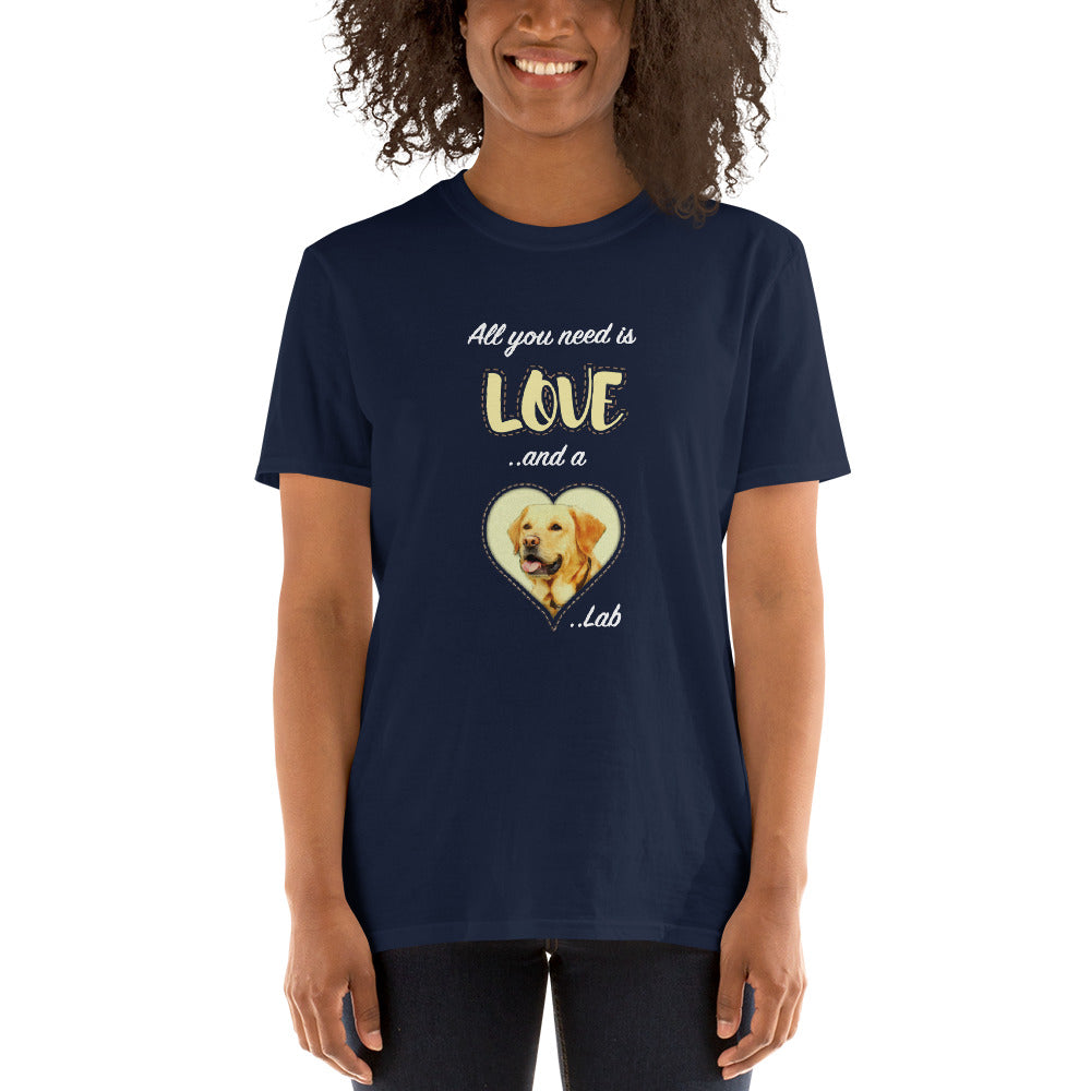 All You Need is Love and a Lab - Unisex T-Shirt - Dog Paw Lovers