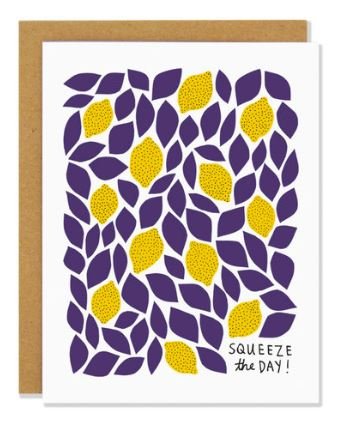 Squeeze the Day Card