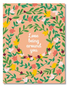 Love Being Around You Card