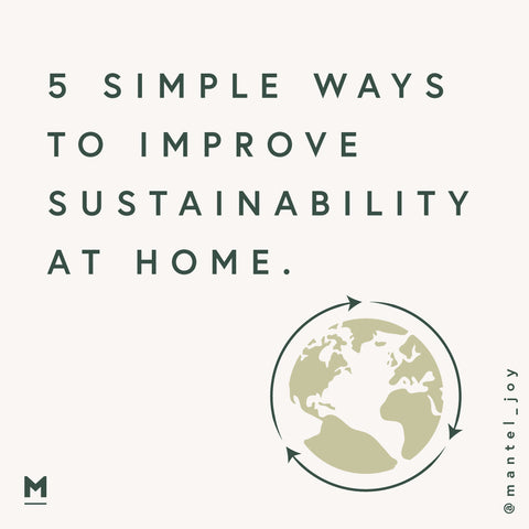 5 simple ways to improve sustainability at home