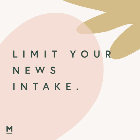 Limit your news intake