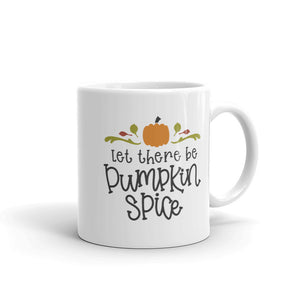 Let There Be Pumpkins Spice Coffee Mug