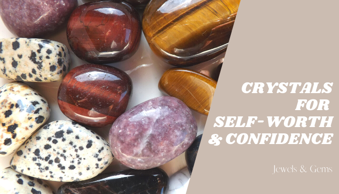 crystals for self worth and confidence