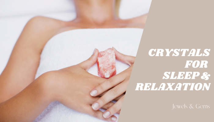 BEST HEALING CRYSTALS FOR SLEEP AND RELAXATION