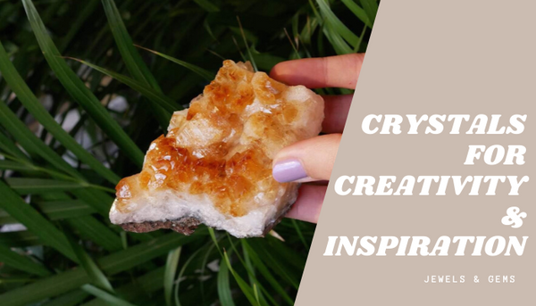 CRYSTALS FOR CREATIVITY AND INSPIRATION