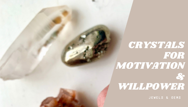CRYSTALS FOR MOTIVATION AND WILLPOWER