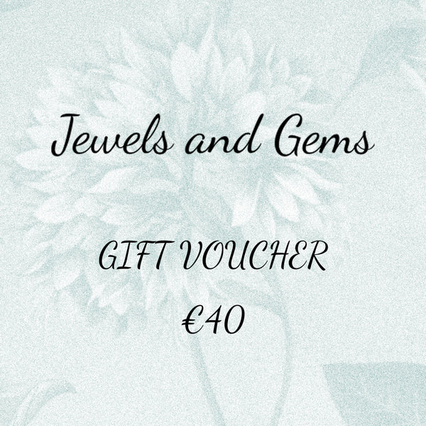 €40 Gift Voucher - Jewels & Gems