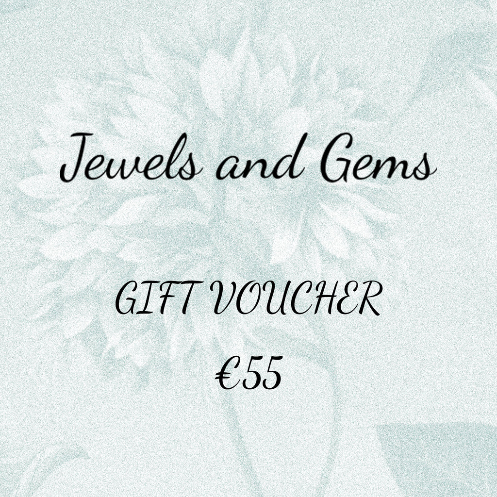 €55 Gift Voucher - Jewels & Gems