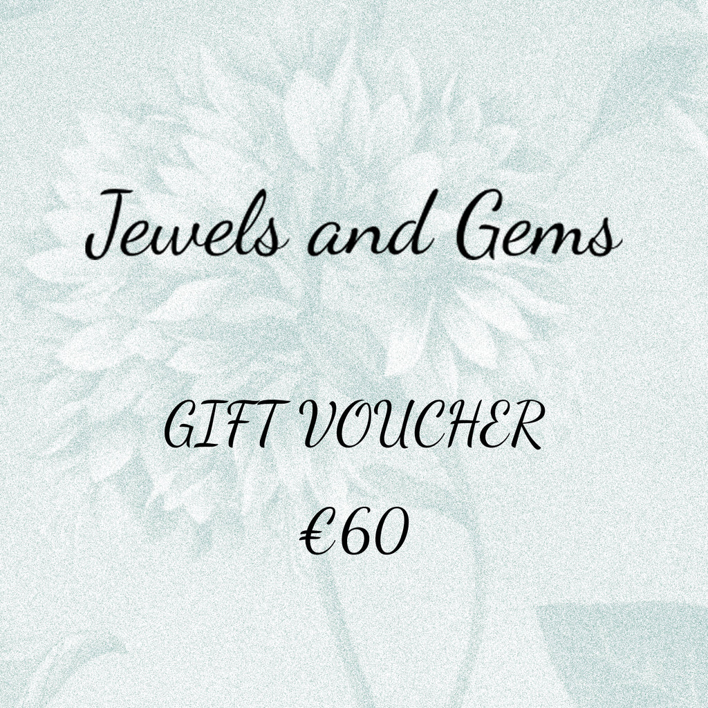€60 Gift Voucher - Jewels & Gems