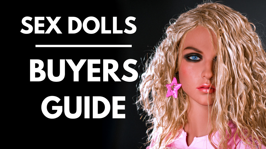 Sex dolls | BUYERS  GUIDE