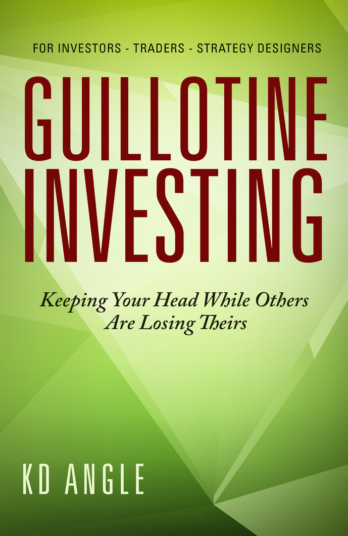 Guillotine Investing: Keeping Your Head While Others Are Losing Theirs