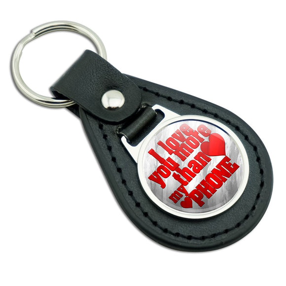 I Love You More than My Phone Black Leather Metal Keychain Key Ring