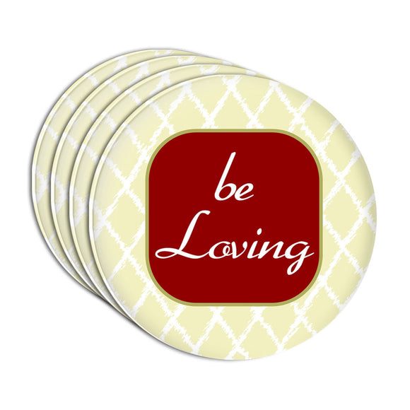 Be Loving to All Around Acrylic Coaster Set of 4