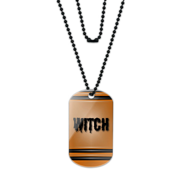 Witch Not Just on Halloween Acrylic Dog Tag with Black Ball Chain