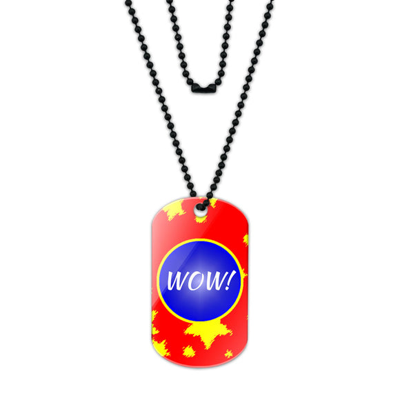 Wow! Just So Fantastic Acrylic Dog Tag with Black Ball Chain