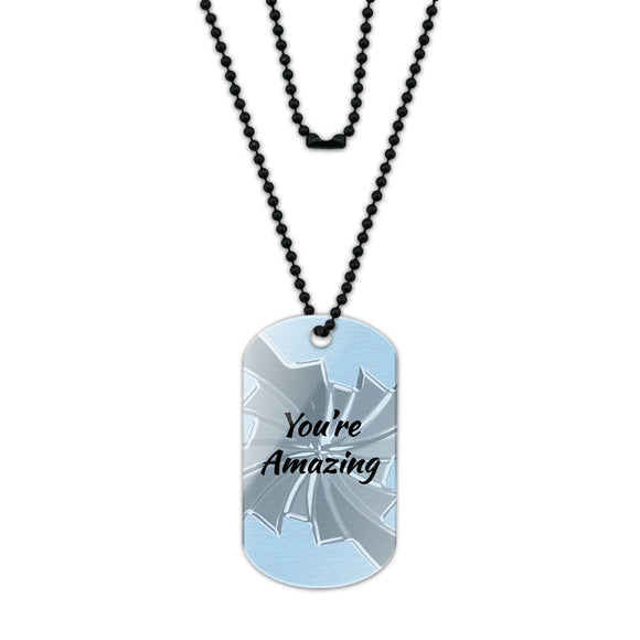 You're Amazing How Do You Do It Acrylic Dog Tag with Black Ball Chain