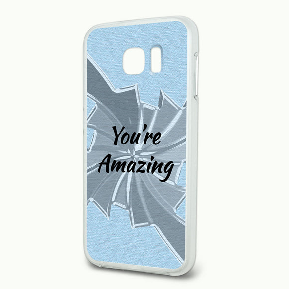 You're Amazing How Do You Do It Slim Fit Hybrid Case Fits Samsung Galaxy S6