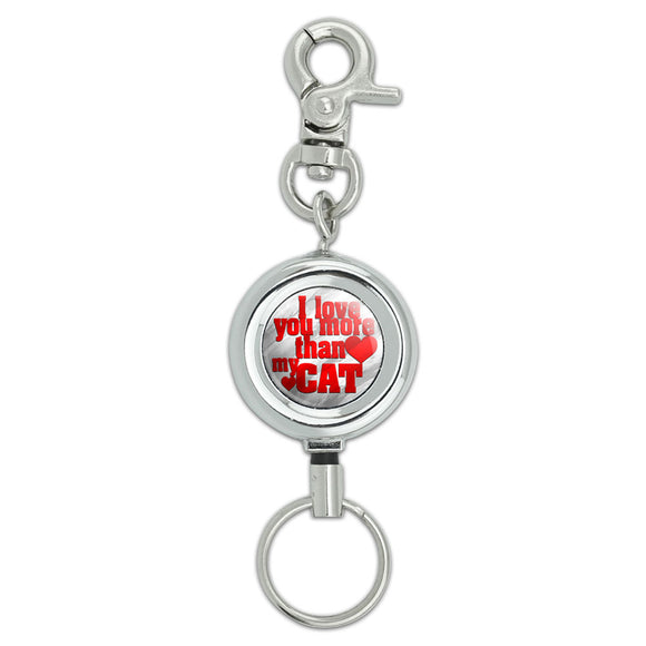 I Love You More than My Cat Lanyard Belt ID Badge Key Retractable Reel Holder