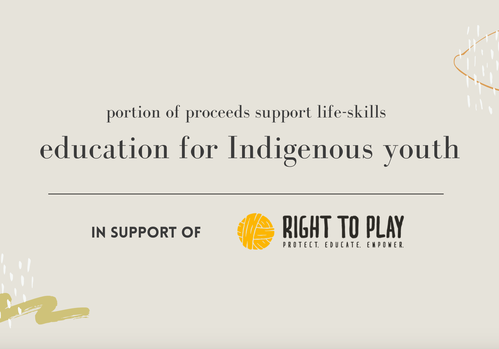 portion of proceeds support life-skills education for Indigenous youth