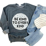 Be Kind To Every Kind Sweatshirt - Face 2 Soul Beauty Boutique