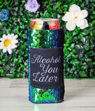 Alcohol You Later Sequin Slim Can Koozie - Face 2 Soul Beauty Boutique