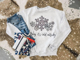 Baby It's Cold Outside Sweatshirt - Face 2 Soul Beauty Boutique