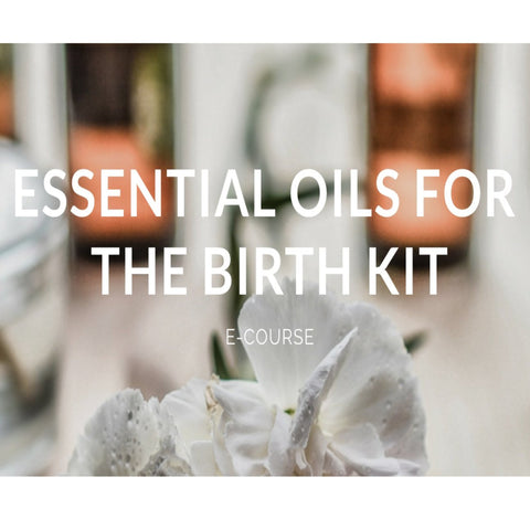 Essential Oils for the Birth Kit Online Course - Stephanie McBride
