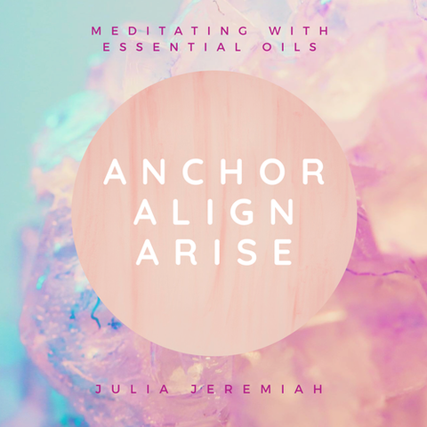 Anchor Align Arise Meditating with essential oils