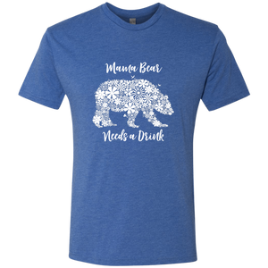 Mama Bear Needs a Drink Triblend T-Shirt