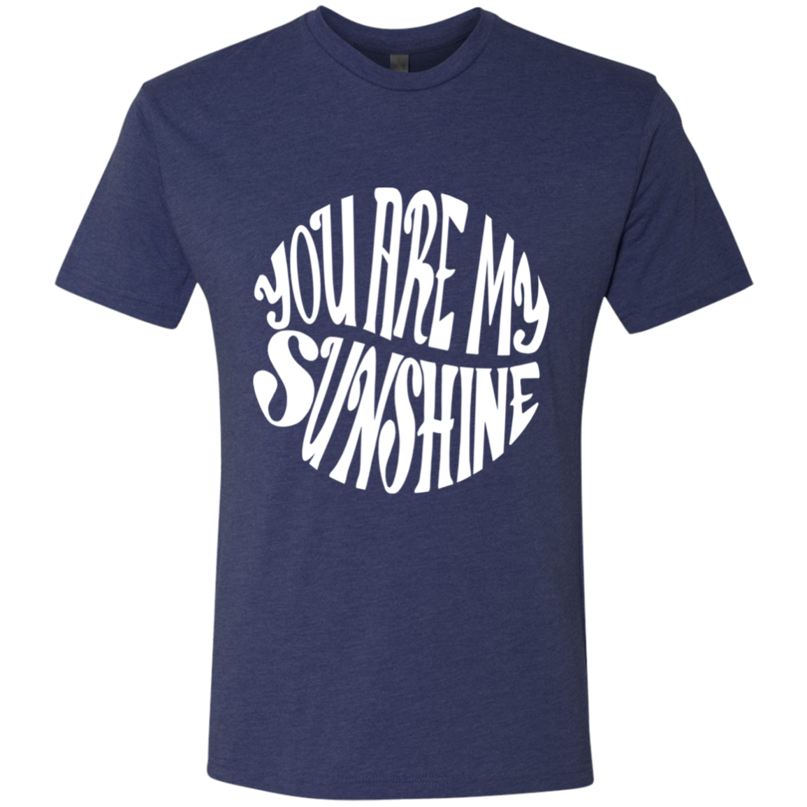 You are my Sunshine W Script  Triblend T-Shirt