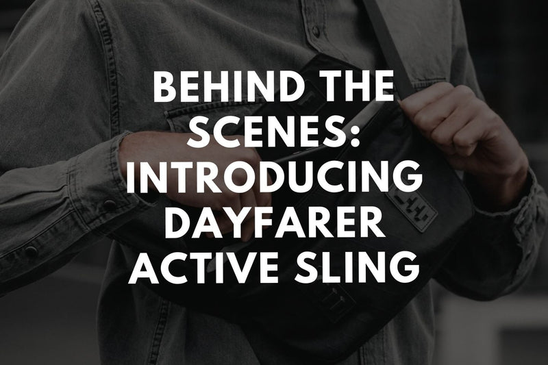 Behind The Scenes: Introducing Dayfarer Active Sling