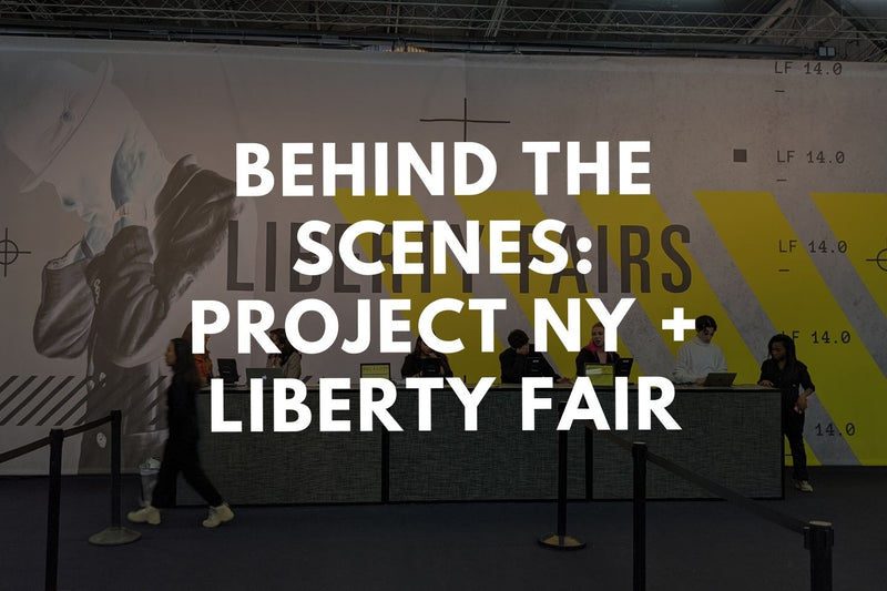 Behind the Scenes: Project NY + Liberty Fair