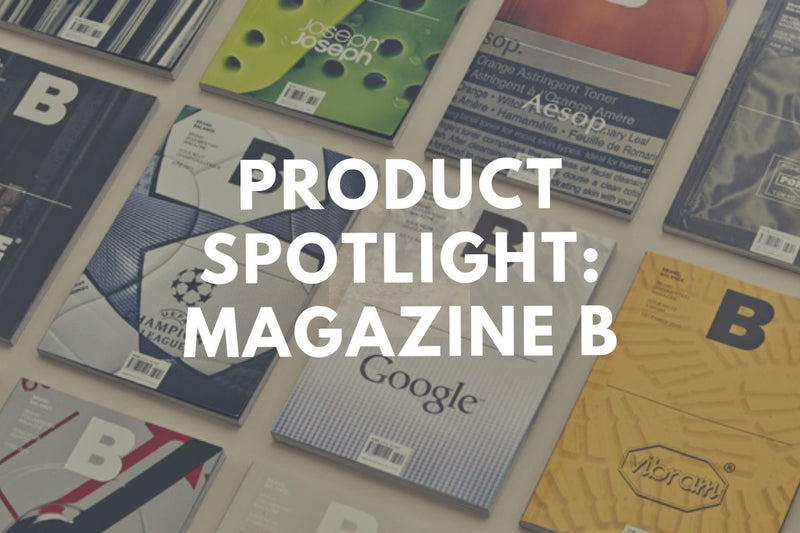 Product Spotlight: Magazine B