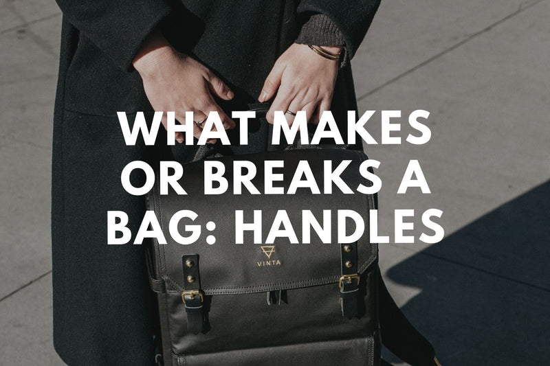 What Makes or Breaks a Bag: Handles
