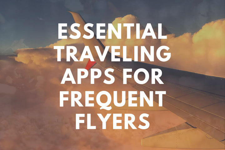 Essential Traveling Apps for the Frequent Flyer
