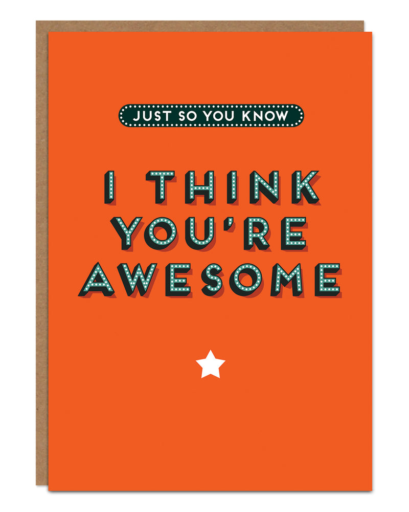 'I Think You're Awesome' Any Occasion Card