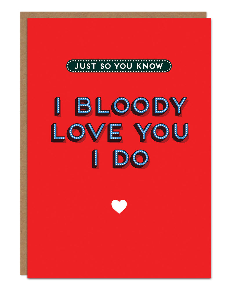 'I Bloody Love You I Do' Anniversary Card