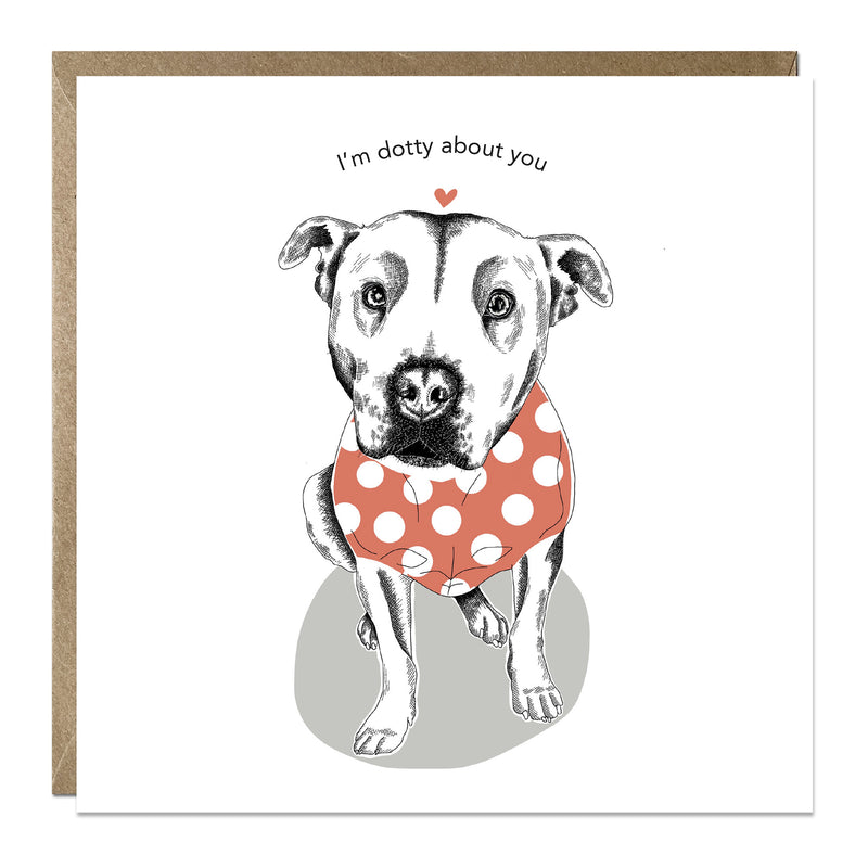 'I'm Dotty About You' card with Staffy