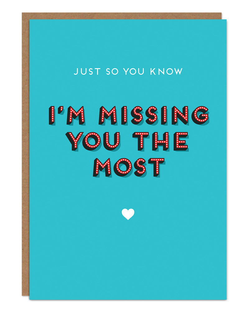 'I'm Missing You The Most' Miss You Card