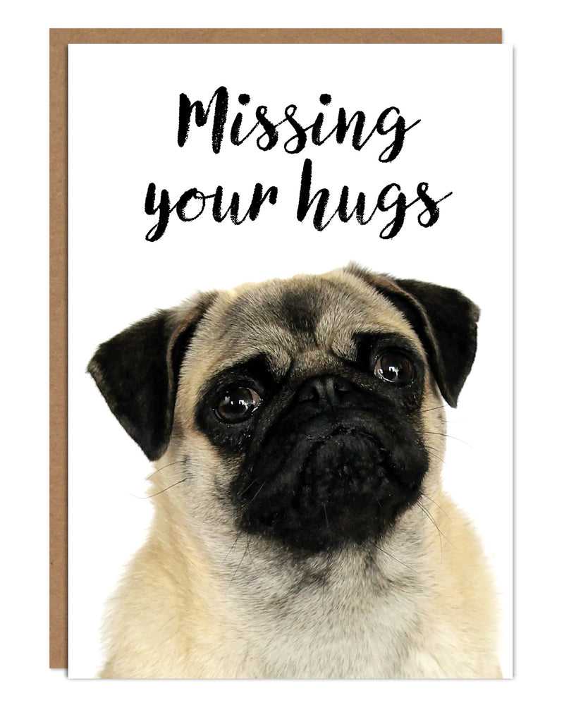 'Missing Your Hugs' Miss You Card with Pug