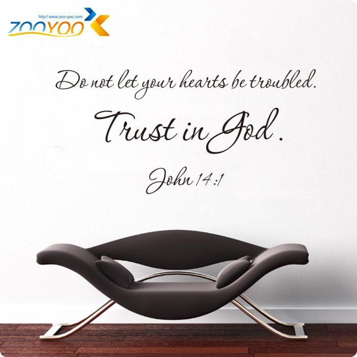 Do not let your hearts be troubled. Trust in God Wall sticker
