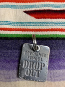 Obedience School Drop Out Dog Tag-Handmade