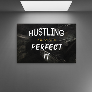 """Hustling is an Art"" Premium Motivational Canvas - Notoryus"