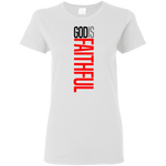 God is Faithful Women's T-Shirt T-Shirts- Warrior Design Co. | Quality Affordable Branding Solutions