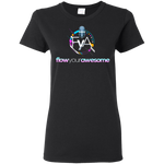 Flow Your Awesome Women's T-Shirt T-Shirts- Warrior Design Co. | Quality Affordable Branding Solutions