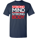 Strong Mind Strong Body Men's T-Shirt T-Shirts- Warrior Design Co. | Quality Affordable Branding Solutions