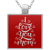 I Love You Mom  Square Necklace Jewelry- Warrior Design Co. | Quality Affordable Branding Solutions
