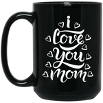 I Love My Mom 15 oz. Black Mug Drinkware- Warrior Design Co. | Quality Affordable Branding Solutions