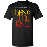 Bend the Knee T-Shirt T-Shirts- Warrior Design Co. | Quality Affordable Branding Solutions